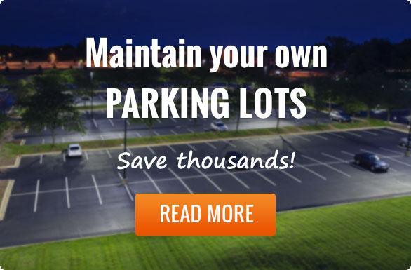 Maintain your own parking lots and Save Thousands